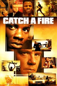Nonton Film Catch a Fire (2006) Subtitle Indonesia Streaming Movie Download