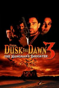 Nonton Film From Dusk Till Dawn 3: The Hangman's Daughter (1999) Subtitle Indonesia Streaming Movie Download