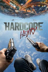 Nonton Film Hardcore Henry (2016) Subtitle Indonesia Streaming Movie Download