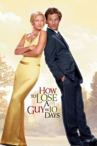 Nonton Film How to Lose a Guy in 10 Days (2003) Subtitle Indonesia Streaming Movie Download