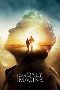 Nonton Film I Can Only Imagine (2018) Subtitle Indonesia Streaming Movie Download