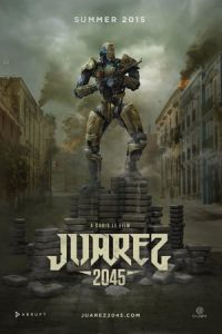 Nonton Film Juarez 2045(2017) Subtitle Indonesia Streaming Movie Download