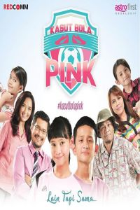 Nonton Film Kasut Bola Pink (2017) [Malaysia Movie] Subtitle Indonesia Streaming Movie Download