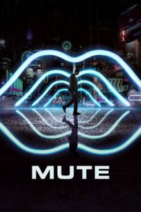 Nonton Film Mute (2018) Subtitle Indonesia Streaming Movie Download