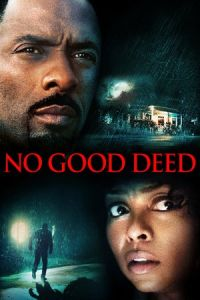 Nonton Film No Good Deed (2014) Subtitle Indonesia Streaming Movie Download