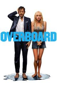 Nonton Film Overboard(2018) Subtitle Indonesia Streaming Movie Download