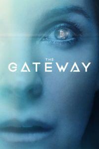 Nonton Film The Gateway (2018) Subtitle Indonesia Streaming Movie Download