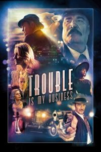 Nonton Film Trouble Is My Business (2018) Subtitle Indonesia Streaming Movie Download
