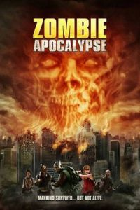 Nonton Film Zombie Apocalypse (2011) Subtitle Indonesia Streaming Movie Download