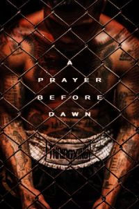 Nonton Film A Prayer Before Dawn (2017) Subtitle Indonesia Streaming Movie Download