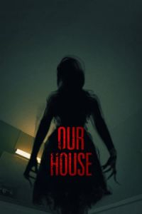 Nonton Film Our House (2018) Subtitle Indonesia Streaming Movie Download