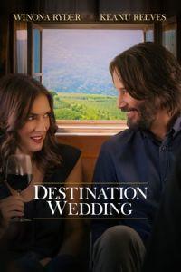 Nonton Film Destination Wedding(2018) Subtitle Indonesia Streaming Movie Download
