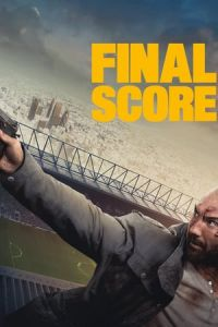 Nonton Film Final Score(2018) Subtitle Indonesia Streaming Movie Download