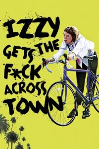 Nonton Film Izzy Gets the Fuck Across Town(2017) Subtitle Indonesia Streaming Movie Download