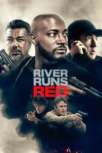 Nonton Film River Runs Red (2017) Subtitle Indonesia Streaming Movie Download