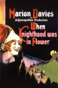 Nonton Film When Knighthood Was in Flower (1922) Subtitle Indonesia Streaming Movie Download