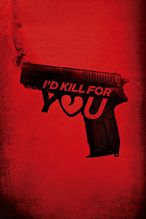 Nonton Film I'd Kill for You (2018) Subtitle Indonesia Streaming Movie Download