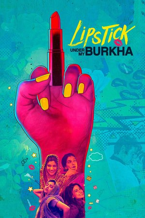 Nonton Film Lipstick Under My Burkha (2016) Subtitle Indonesia Streaming Movie Download