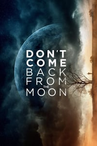 Nonton Film Don't Come Back from the Moon (2017) Subtitle Indonesia Streaming Movie Download