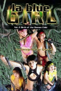 Nonton Film La Blue Girl Live 2: Birth of the Demon Child (1996) Subtitle Indonesia Streaming Movie Download