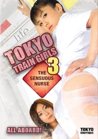 Nonton Film Tokyo Train Girls 3: The Sensuous Nurse (2008) Subtitle Indonesia Streaming Movie Download