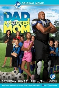 Nonton Film My Dad's a Soccer Mom (2014) Subtitle Indonesia Streaming Movie Download