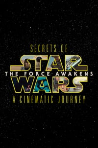 Nonton Film Secrets of the Force Awakens: A Cinematic Journey (2016) Subtitle Indonesia Streaming Movie Download