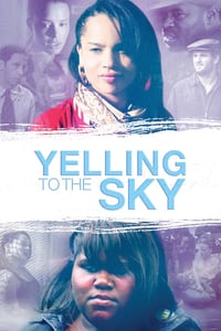 Nonton Film Yelling To The Sky (2012) Subtitle Indonesia Streaming Movie Download