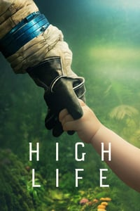 Nonton Film High Life (2018) Subtitle Indonesia Streaming Movie Download