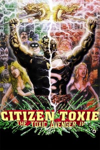 Nonton Film Citizen Toxie: The Toxic Avenger IV (2001) Subtitle Indonesia Streaming Movie Download